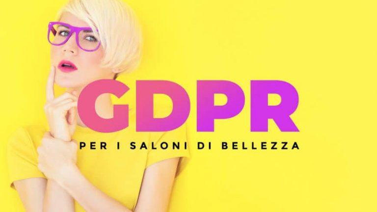 GDPR 2018 Parrucchieri e Centri Estetici: Ecco Come Adeguarsi