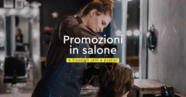 Come creare promozioni che funzionano in salone: ecco 5 consigli pratici