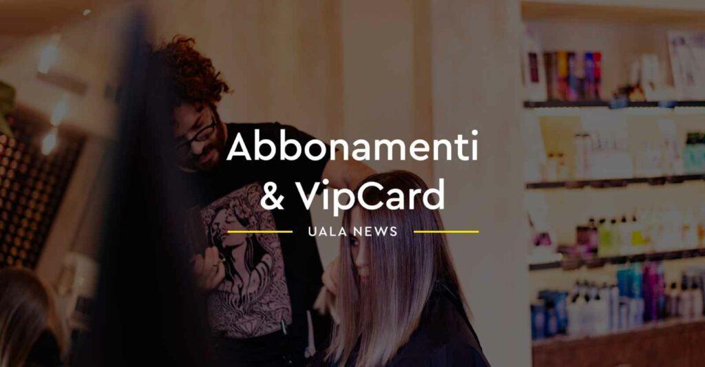 Vip Card ed Abbonamenti per saloni