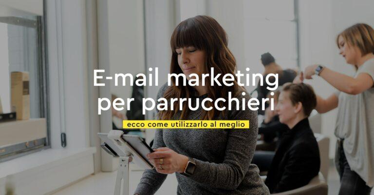 L'email marketing per parrucchieri: cos'è e perché utilizzarlo